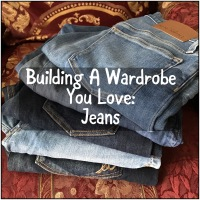 Building a Wardrobe You Love: A Great Fitting Pair of Jeans